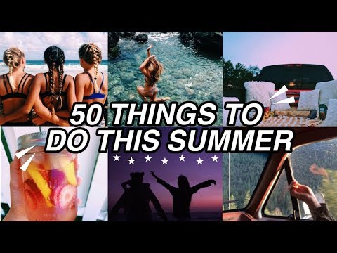 50 THINGS TO DO THIS SUMMER (my summer bucketlist 2019)