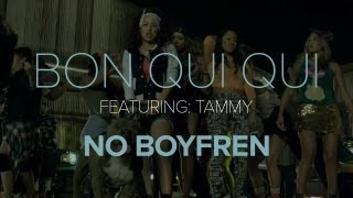 """No Boyfren"" Bon Qui Qui feat. Tammy (Official Music Video)"