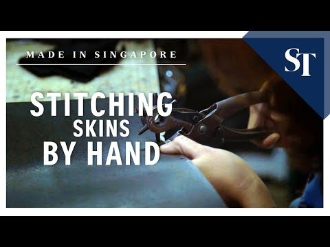 Stitching skins by hand | Made in Singapore | The Straits Times