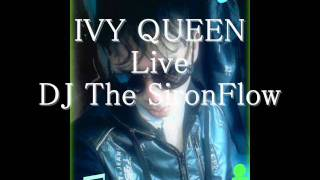 IVY QUEEN LIVE_ DJ The SironFlow [www.djthesironflow.com] 2012