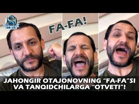 """Jahongir Otajonovning """"FA-FA""""si Va Tanqidchilarga """"OTVET""""i!"""