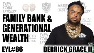 HOW TO CREATE A FAMILY BANK AND BUILD GENERATIONAL WEALTH WITH DERRICK GRACE
