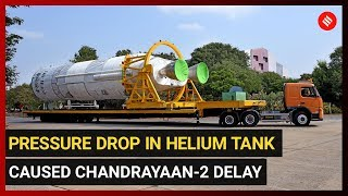 Pressure drop in helium tank caused Chandrayaan-2 delay