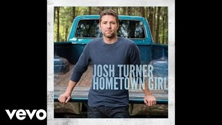 Josh Turner - Hometown Girl (Audio)