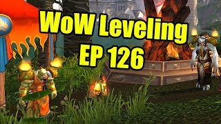WoW Leveling: Ep 126 - Mid Summer Fire Festival 2017 Extravaganza