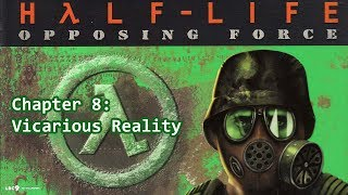Half-Life: Opposing Force Chapter 8: Vicarious Reality
