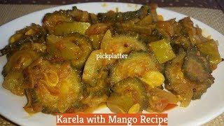 Karela with Mango Recipe | Bitter Gourd with Raw Mango Recipe