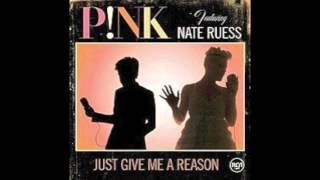 Pink- Just Give Me a Reason (2 Minute Version) CUT
