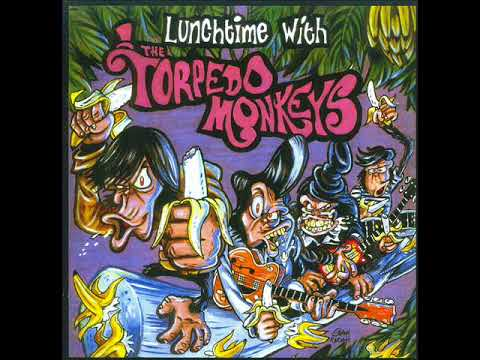Torpedo Monkeys - Lunchtime With The Torpedo Monkeys (Full Album)