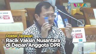 Aksi Terawan Racik Vaksin Nusantara di Depan Anggota DPR