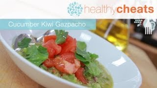 Cucumber Kiwi Gazpacho | Healthy Cheats With Jennifer Iserloh