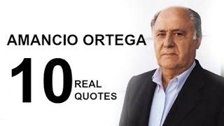 amancio ortega 10 real life quotes on success   inspiring   motivational quotes