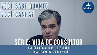VIDA DE CONSULTOR | Você sabe quanto você ganha? (Vídeo 02 da série)