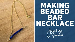 How to Make a Beaded Bar Necklace | Jewelry 101