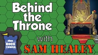 Behind The Throne Review With Sam Healey