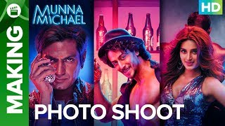 Munna Michael - Official Photo Shoot | Tiger Shroff, Nawazuddin Siddiqui & Nidhhi Agerwal