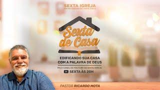 SEXTA DE CASA - 16/07/2021