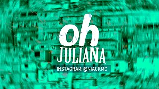 Niack - Oh Juliana [Official Audio] (@DJ Blakes)