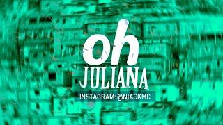 MC Niack - Oh Juliana (DJ Blakes)