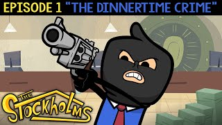 The Dinnertime Crime | The Stockholms Ep. 1