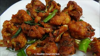 Crispy Cauliflower 65 recipe-Gobi 65 Recipe-Cauliflower Chops By Healthy Food Kitchen