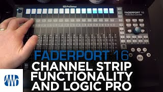 Presonus–Channel Strip Functionality with FaderPort 16 and Logic Pro