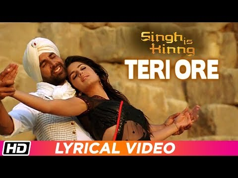 Teri Ore | Lyrical Video | Singh Is Kinng | Akshay Kumar | Katrina K|  Rahat Fateh |Shreya Ghoshal