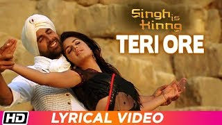 Teri Ore | Lyrical Video | Singh Is Kinng | Akshay Kumar | Katrina K|  Rahat Fateh |Shreya Ghoshal