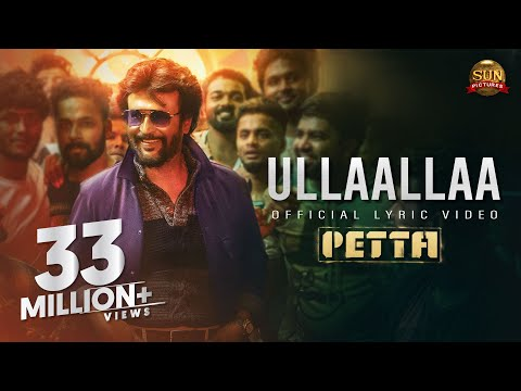 Ullaallaa Lyric Video – Petta | Superstar Rajinikanth | Sun Pictures | Karthik Subbaraj | Anirudh