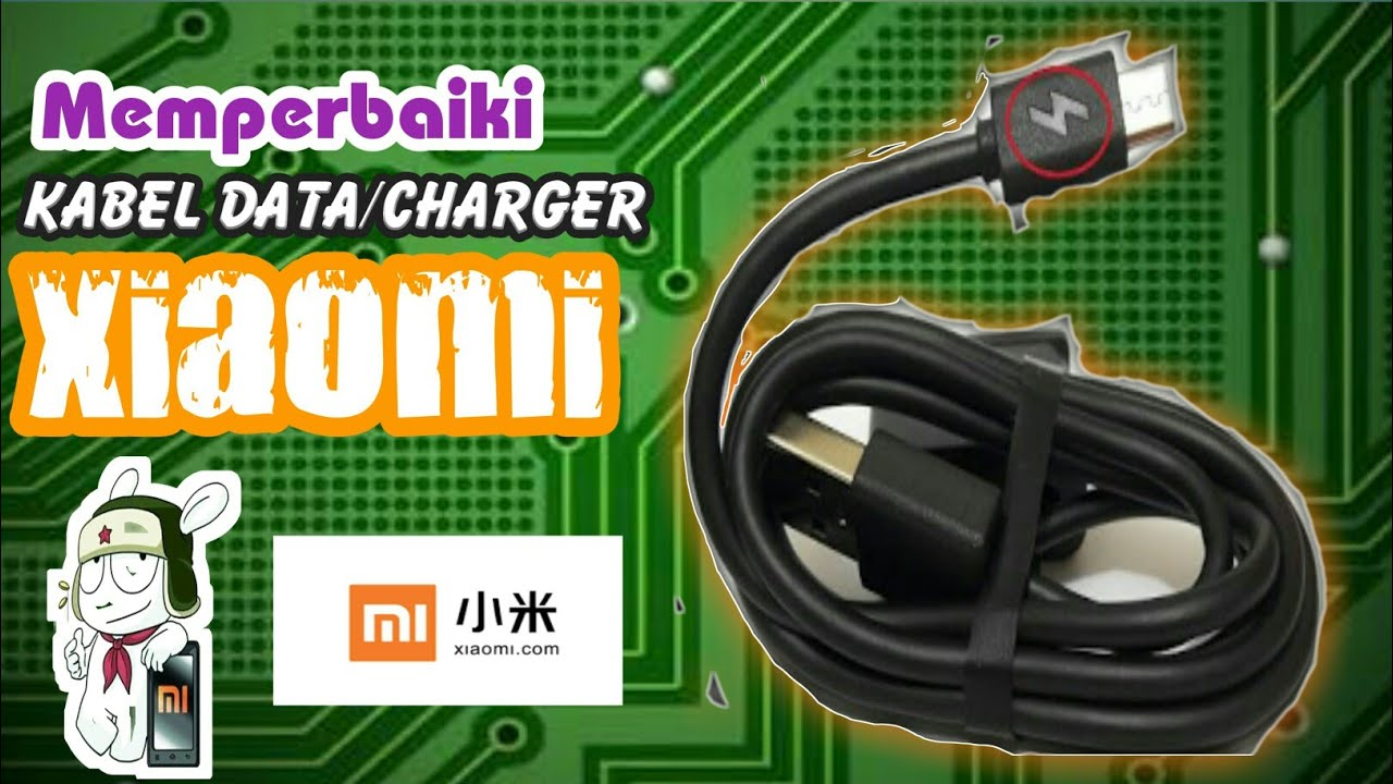 Cara Memperbaiki Kabel Data Charger Xiaomi Youtube