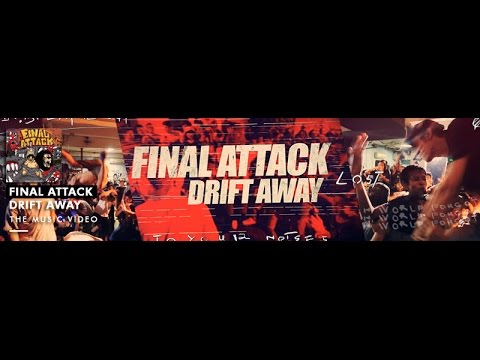 FINAL ATTACK - Drift Away (OFFICIAL VIDEO)
