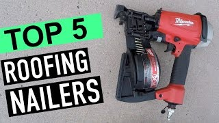 BEST 5: Roofing Nailers 2018