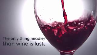 Crush - The only thing headier than wine is lust