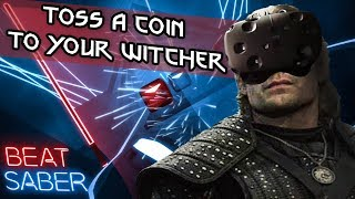 Joey Batey: Toss A Coin To Your Witcher - Beat Saber EXPERT (HTC VIVE VR)