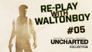 "RePlay with Waltonboy52 #05 ""Road to Uncharted 4: A Thief's End"""