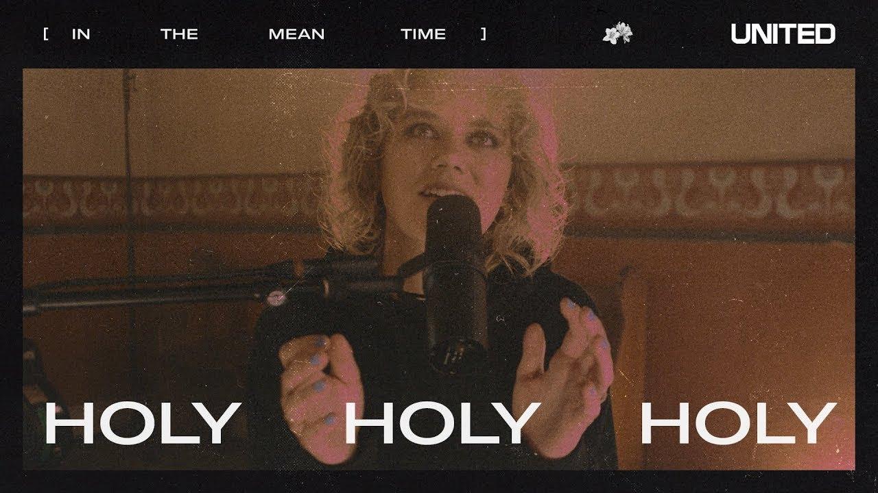 Holy Holy Holy - Hillsong UNITED