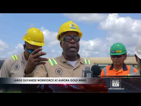 LARGE GUYANESE WORKFORCE AT AURORA GOLD MINES