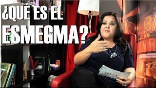¿Qué es el Esmegma?