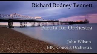 Richard Rodney Bennett: Partita for Orchestra [Wilson-BBC CO]