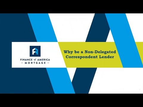 Why Be a Non Delegated Correspondent Lender