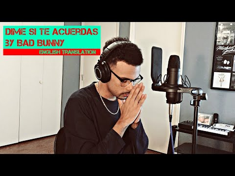 Bad Bunny – Dime Si Te Acuerdas (English Translation)