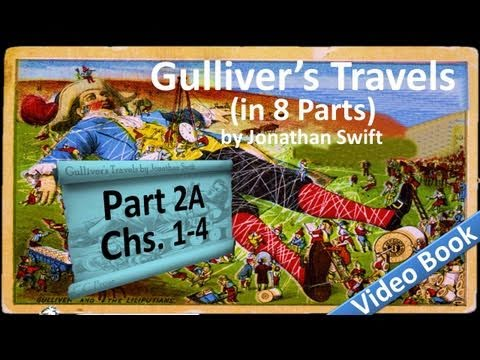 Part 2-A - Gulliver's Travels Audiobook by Jonathan Swift (Chs 01-04)