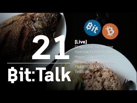 Bit:Talk[Live] ตอนที่ 21 HoToken App, HYP,  REQ, POE, NXT, Telco.in