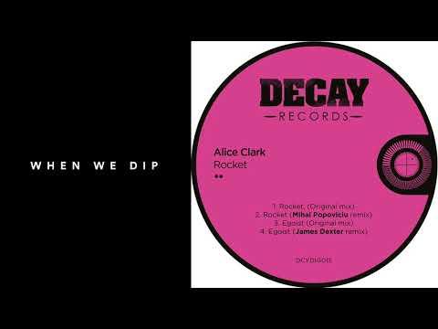Premiere: Alice Clark - Rocket (Mihai Popoviciu Remix) [Decay Records]