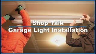 Shop Talk: Garage Lighting Installation