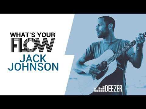 Jack Johnson's Favourite Music   Deezer What's Your Flow