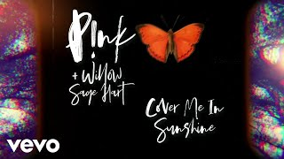 P!nk, Willow Sage Hart - Cover Me In Sunshine (Lyric Video)