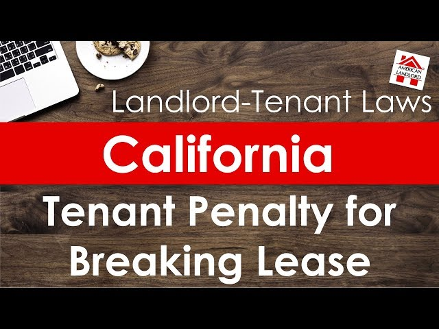 California Tenant Penalty for Breaking a Lease | American Landlord