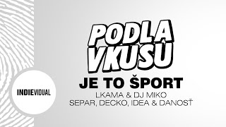 "Lkama & DJ Miko (+ Separ, Decko, Idea & Danosť) ""Je to šport"" [prod. Lkama]"