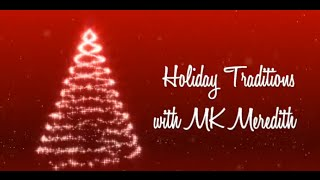 Holiday Traditions with MK Meredith